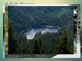 3. Lake Synevyr. The picturesque corner of Ukrainian Carpathians lake located at an altitude of nearly a thousand meters, has an interesting legend about the origin of its name. According to legend, the lake formed by the flow of tears count's daughter Sin, the place where her lover, a simple shephe