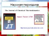 The Journal of Chemical Thermodynamics. Impact Factor: 2.794 http://www.journals.elsevier.com