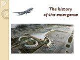 The history of the emergence