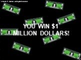 YOU WIN alt= MILLION DOLLARS!