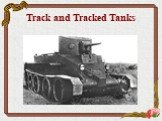 Track and Tracked Tanks