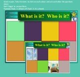 Work in pairs. Take it in turns to click on each colour and ask each other the questions above. Don't forget to answer them. Example: Pupil 1: -What is it? Pupil 2: -It's a board.