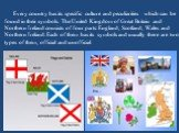 Every country has its specific culture and peculiarities which can be found in their symbols. The United Kingdom of Great Britain and Northern Ireland consists of four parts: England, Scotland, Wales and Northern Ireland. Each of them has its symbols and usually there are two types of them, official